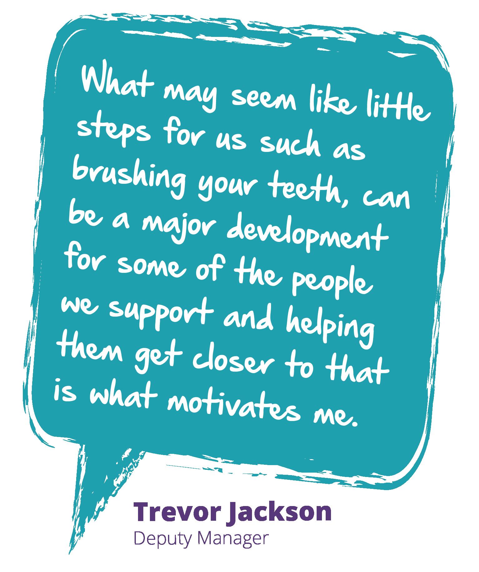 Testimonial: Trevor Jackson, deputy manager