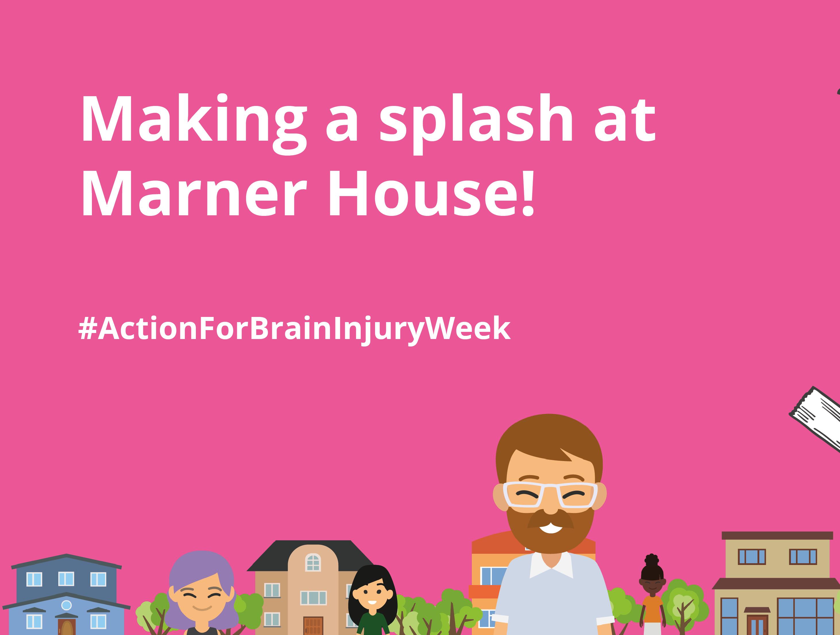 Making a splash at Marner House!