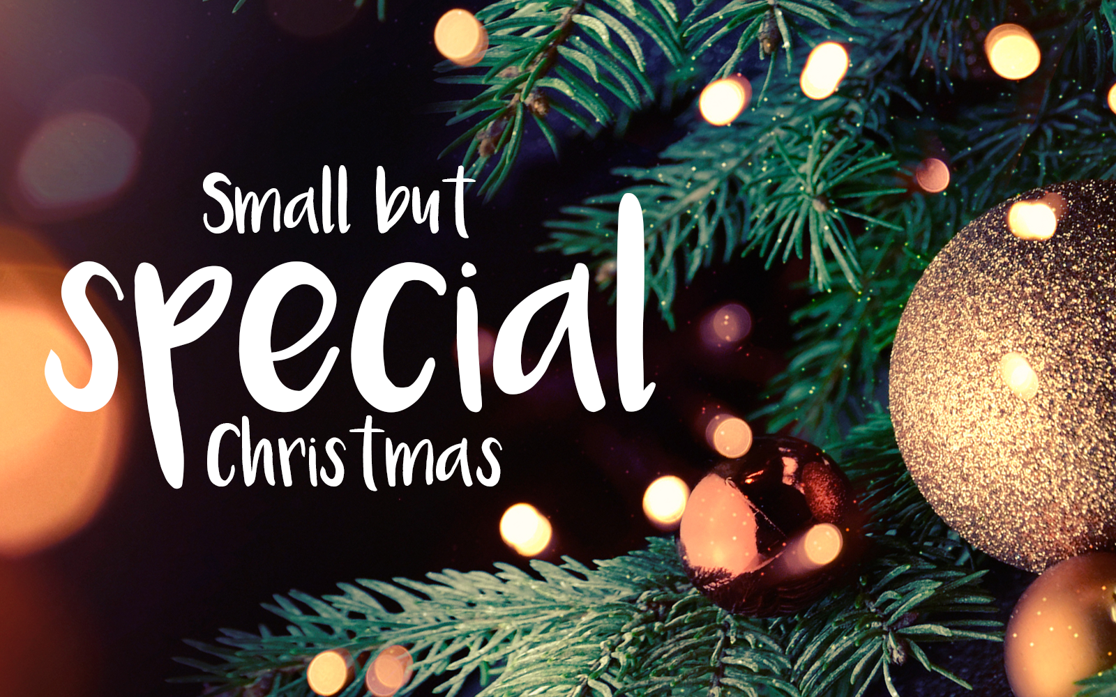 Have yourself a small but special Christmas