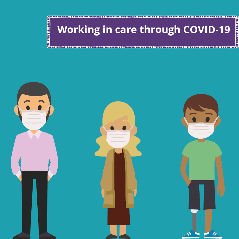 Working in care through COVID-19