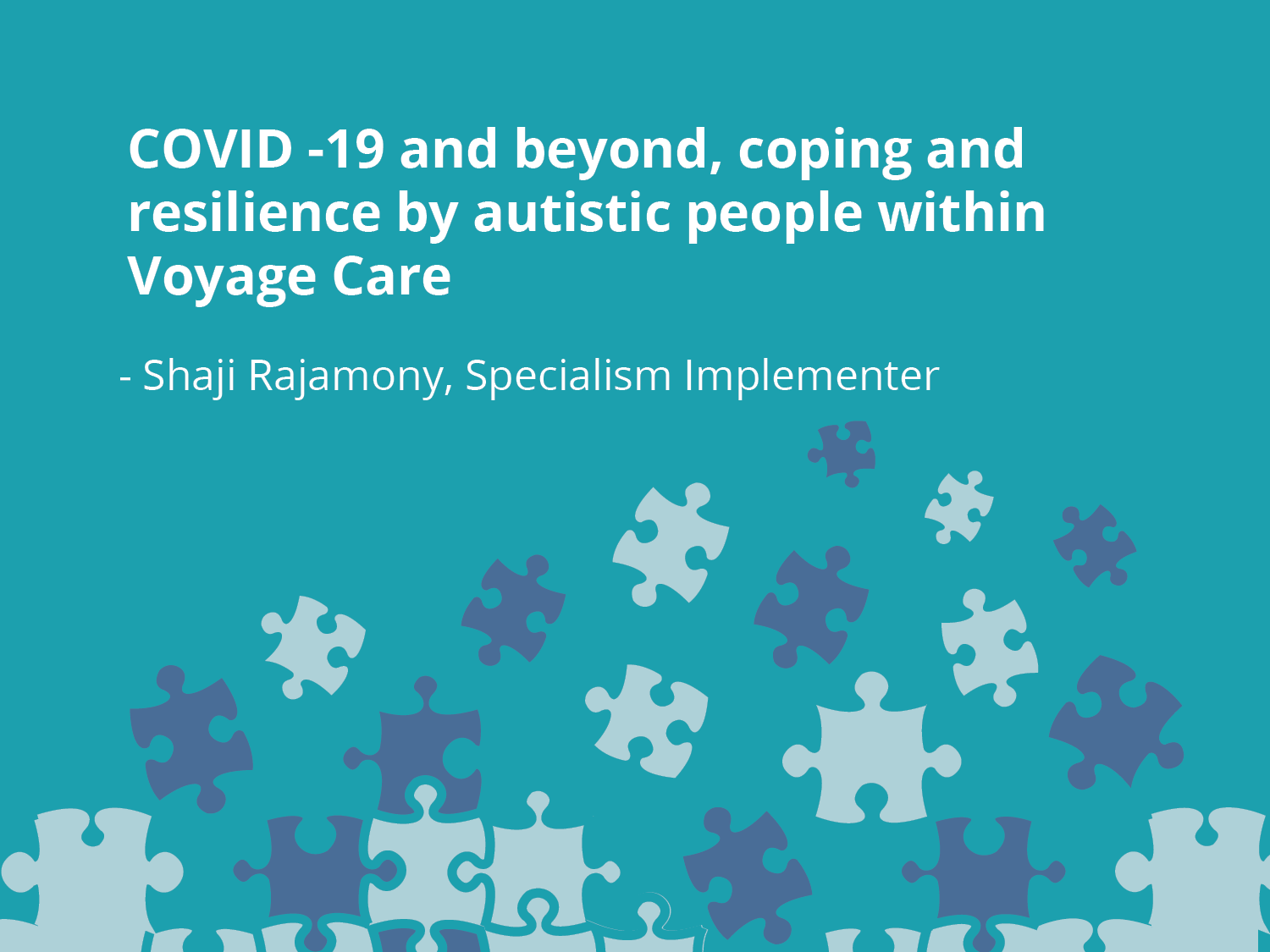 COVID -19 and beyond, coping and resilience by autistic people within Voyage Care