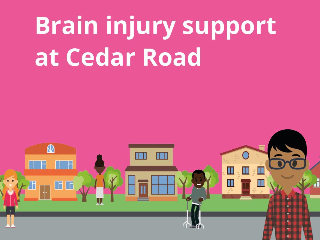 Brain injury support at Cedar Road