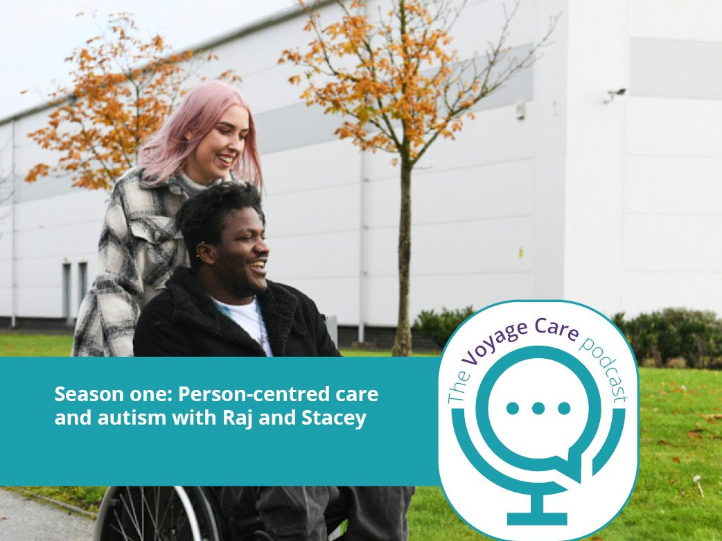 Voyage Care Podcast S1E2: Person-centred care and autism