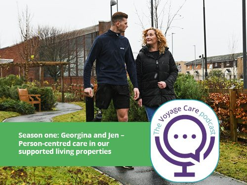 Voyage Care Podcast S1E7: Georgina and Jen – Person-centred care in our supported living properties