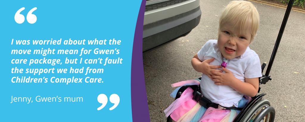 """""""I was worried about what the move might mean for Gwen's care package, buit I can't fault the support we had from Children's Complex Care"""" said Jenny, Gwen's Mum. Image of Gwen on the right in  a wheelchair. She's wearing a white t-shirt with a pink, yellow and blue tutu."""